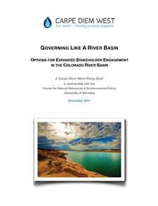 Cover of Governing Like a River Basin: Options for Expanded Stakeholder Engagement in the Colorado River Basin (produced in cooperation with Carpe Diem West, 2011)