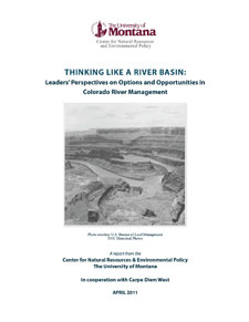 Cover of Thinking Like a River Basin: Leaders' Perspectives on Options and Opportunities in Colorado River Management (produced in cooperation with Carpe Diem West, 2011)